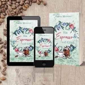Cover zu Ein Espresso voll Glück, Corrie Meissner